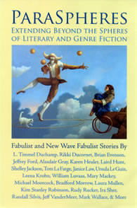 ParaSpheres:  Extending Beyond the Spheres of Literary and Genre Fiction  |  Fabulist and New Wave Fabulist Stories