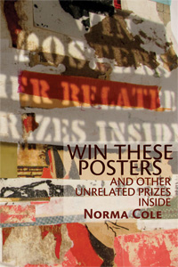 Win These Posters and Other Unrelated Prizes Inside|Norma Cole