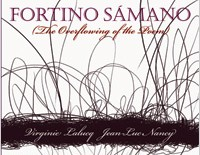 Fortino Sámano (the overflowing of the poem)   |  Virginie Lalucq & Jean-Luc Nancy (tr. Sylvain Gallais & Cynthia Hogue)