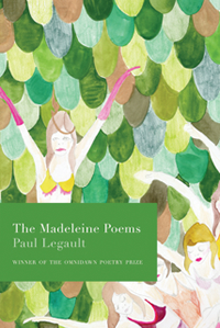 The Madeleine Poems  |  Paul Legault