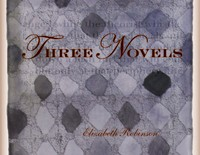 Three Novels  |  Elizabeth Robinson