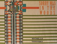 Sorry Was In The Woods  |  Michelle Taransky