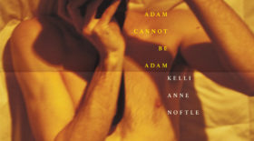 Adam Cannot Be Adam  |  Kelli Anne Noftle
