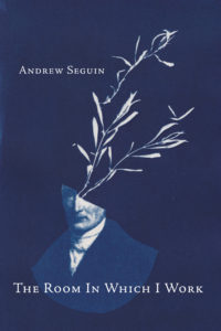 The Room In Which I Work|Andrew Seguin