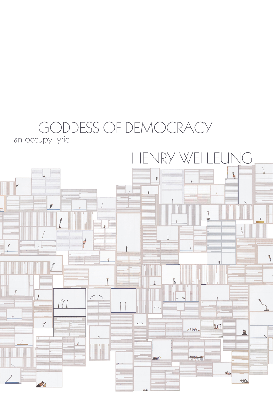 2602e85dd4cc A Review of Henry Wei Leung s Goddess of Democracy  An Occupy Lyric  (Omnidawn Publishing